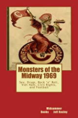 Monsters of the Midway 1969: Sex, Drugs, Rock 'n' Roll, Viet Nam, Civil Rights, and Football Kindle Edition
