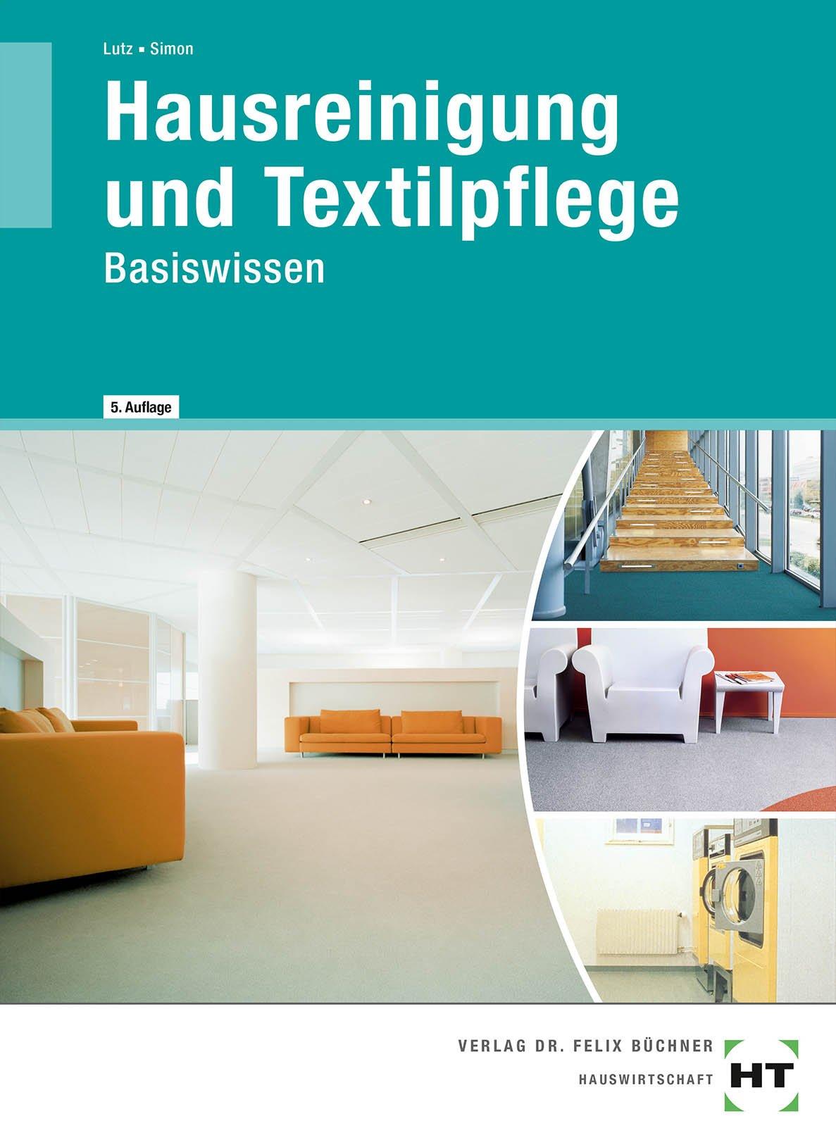 Hausreinigung und Textilpflege: Basiswissen für die Berufsvorbereitung in der Hauswirtschaft
