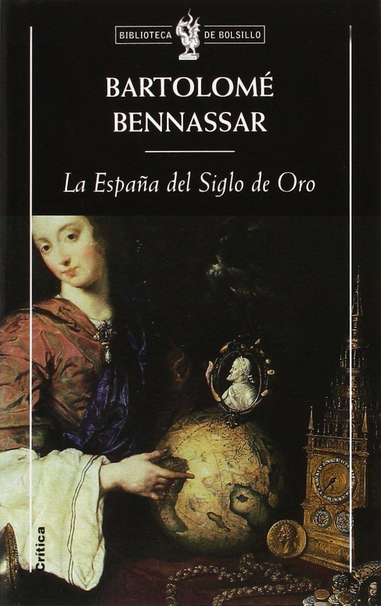 La España del Siglo de Oro (Biblioteca de Bolsillo): Amazon.es ...