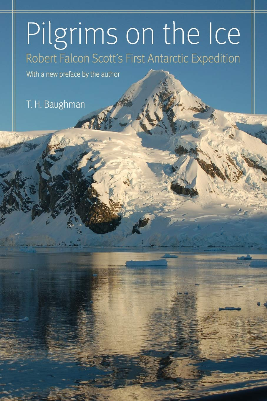 Pilgrims on the Ice: Robert Falcon Scott's First Antarctic Expedition pdf epub