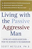 Living with the Passive-Aggressive Man:  Coping