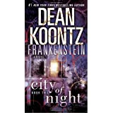 City of Night (Dean Koontz's Frankenstein, Book 2)