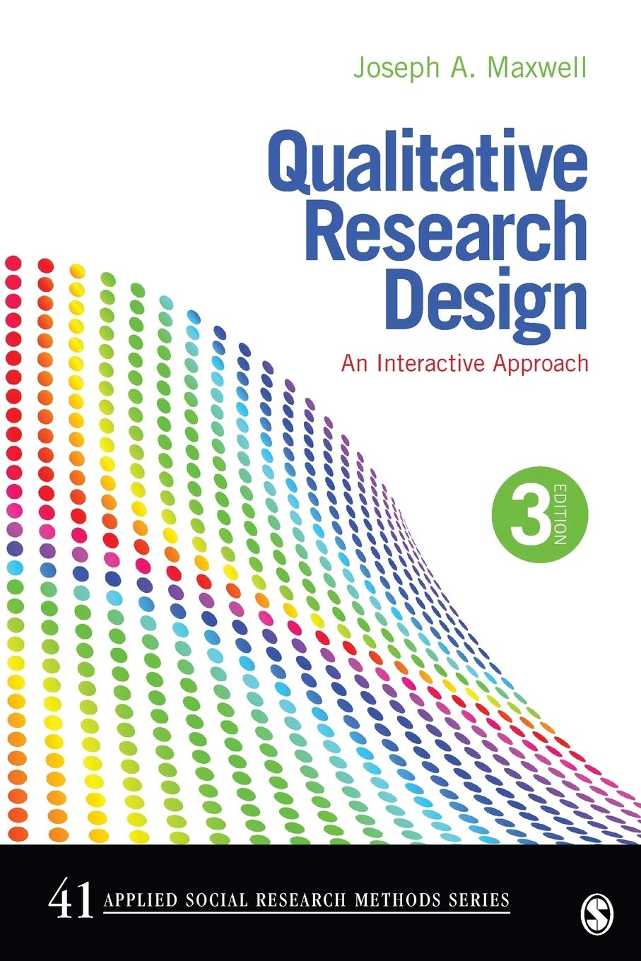 Qualitative Research Design: An Interactive Approach (Applied Social Research Methods) by SAGE Publications, Inc