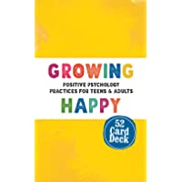 Growing Happy Card Deck: Positive Psychology Practices for Teens & Adults