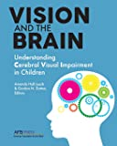 Vision and the Brain: Understanding Cerebral Visual Impairment in Children