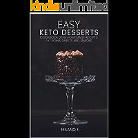 EASY KETO DESSERTS: Cookbook 2019   Homemade Recipes , Fat Bomb, Sweet, Snacks (Low-Carb, High-Fat Desserts ) (keto cookbook 1)