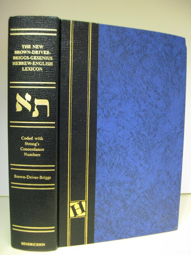 The New Brown - Driver - Briggs - Gesenius Hebrew - English Lexicon With an Appendix Containing the Biblical Aramaic (Bible Students)