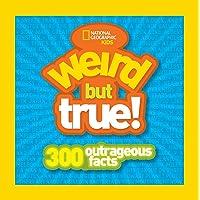 Weird But True: 300 Outrageous Facts
