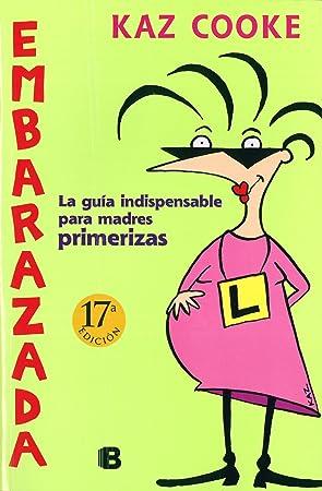 Embarazada: La guía indispensable para madres primerizas - Libros divertidos para madres primerizas