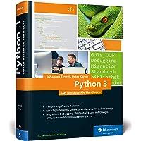 Python 3: Das umfassende Handbuch: Sprachgrundlagen, Objektorientierte Programmierung, Modularisierung (Ausgabe 2017)