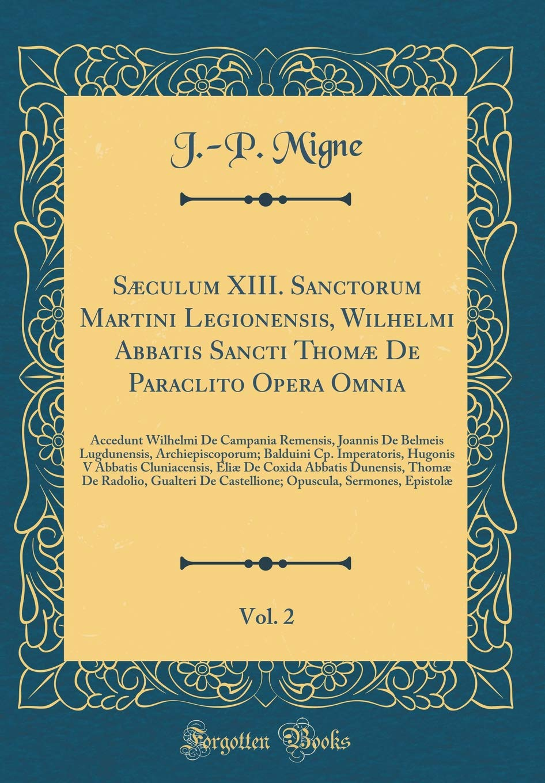 Amazon.com: Sæculum XIII. Sanctorum Martini Legionensis ...