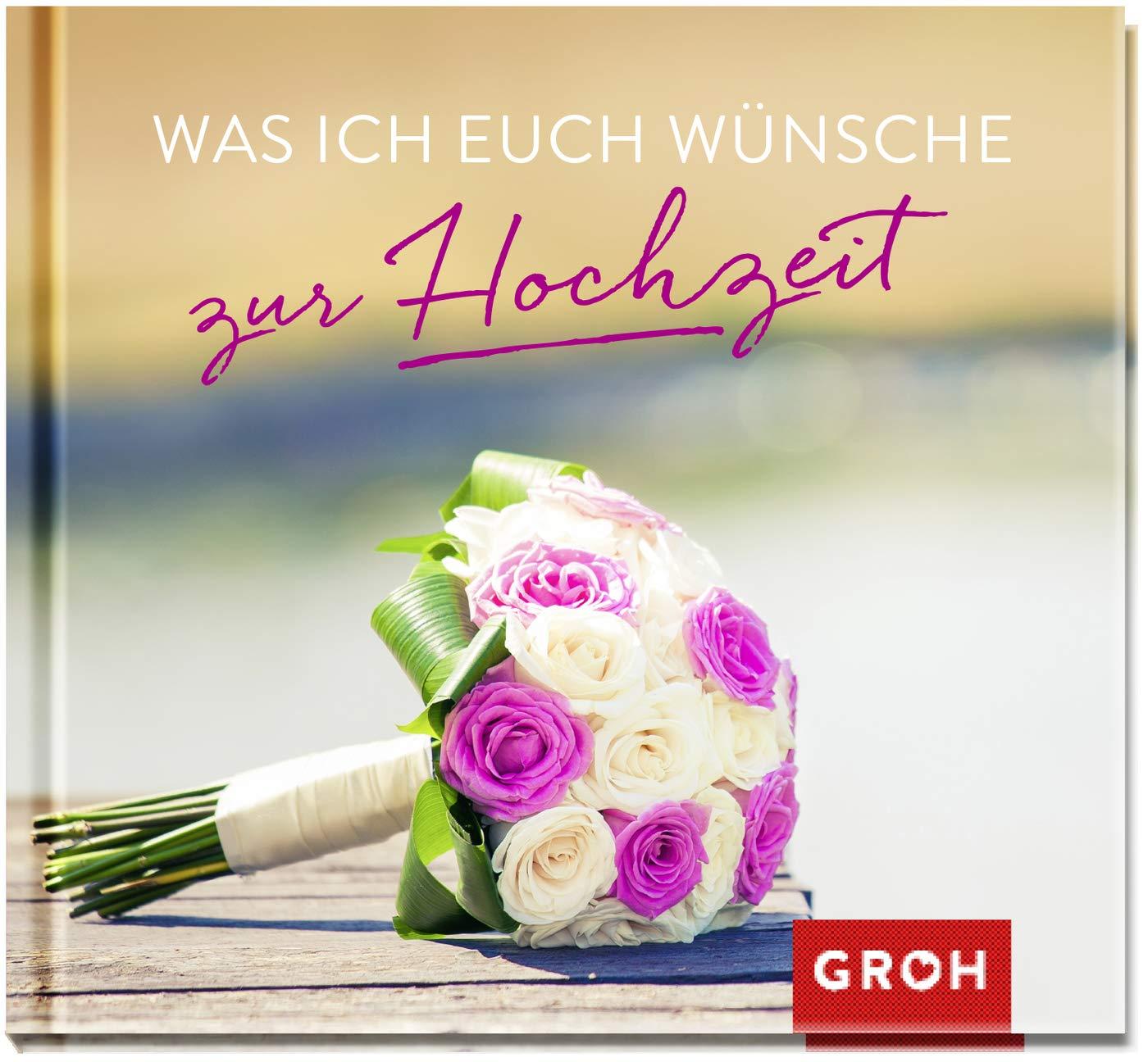 Was ich euch wünsche zur Hochzeit  Groh, Joachim Amazon.de Bücher