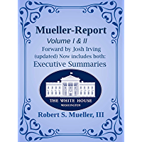 The Mueller Report - Report on the Investigation into Russian Interference in the 2016 Presidential Election. Includes Executive Summaries: Update: Executive Summaries are now added for reference.