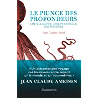 Le prince des profondeurs : L'intelligence exceptionnelle des poulpes
