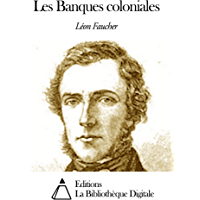Les Banques coloniales (French Edition)