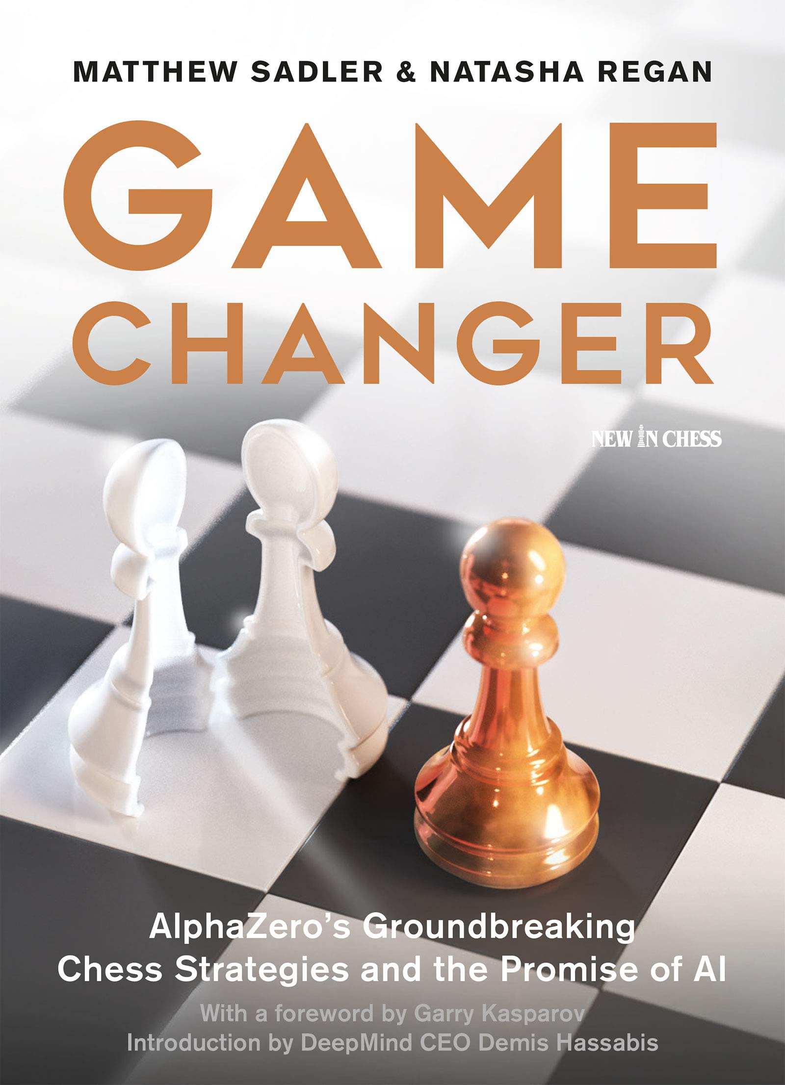 Game Changer  AlphaZero's Groundbreaking Chess Strategies And The Promise Of AI  English Edition