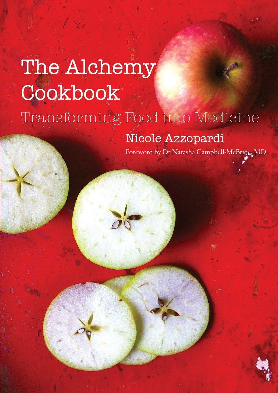 Download The Alchemy Cookbook: Transforming food into medicine ebook