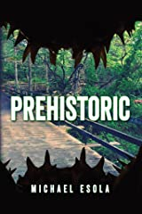 Prehistoric: (A Prehistoric Thriller) (Bick Downs Book 1) Kindle Edition