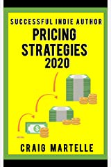Pricing Strategies: Maximize your bottom line for long-term financial health (Successful Indie Author Book 5) Kindle Edition