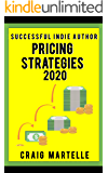 Pricing Strategies: Maximize your bottom line for long-term financial health (Successful Indie Author Book 5)