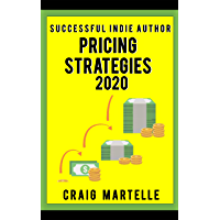 Pricing Strategies: Maximize your bottom line for long-term financial health (Successful Indie Author Book 5) (English Edition)