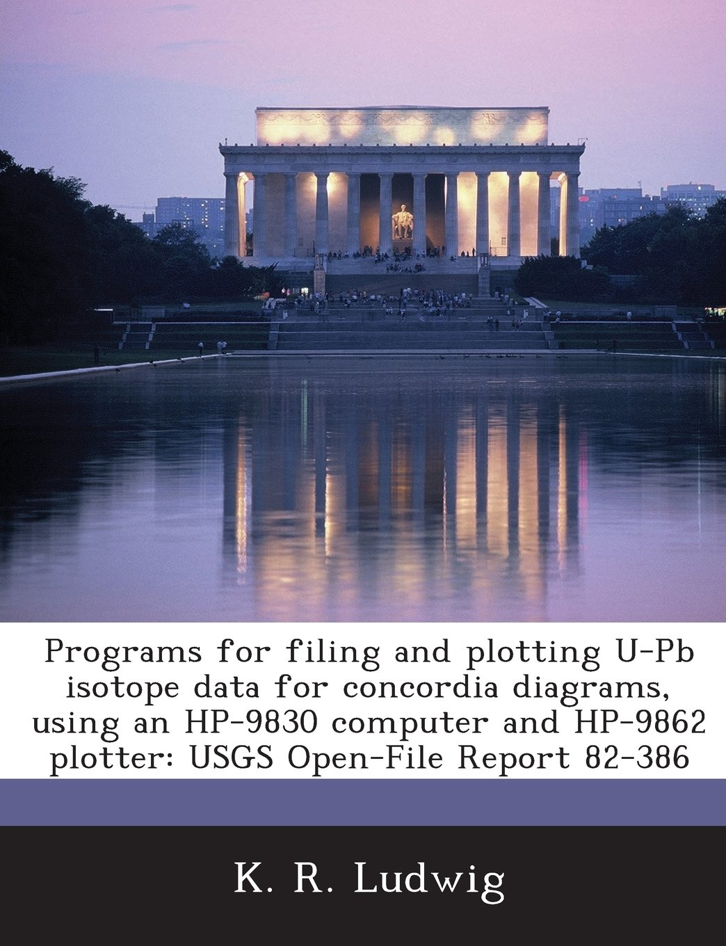 Programs for filing and plotting U-Pb isotope data for concordia diagrams, using an HP-9830 computer and HP-9862 plotter: USGS Open-File Report 82-386: Amazon.es: Ludwig, K. R.: Libros en idiomas extranjeros