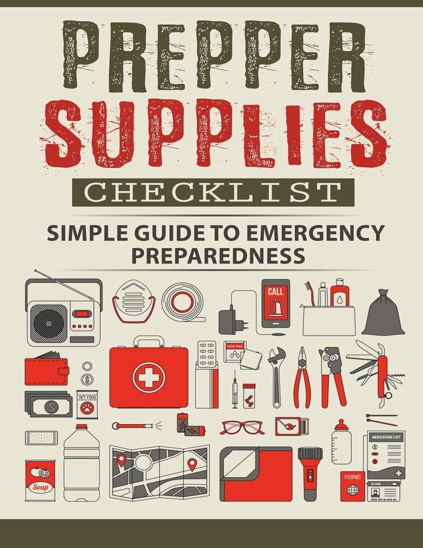 Amazon.com: Prepper Supplies Checklist: A Simple Guide to Emergency  Preparedness (9780692886649): David, Nettie: Books