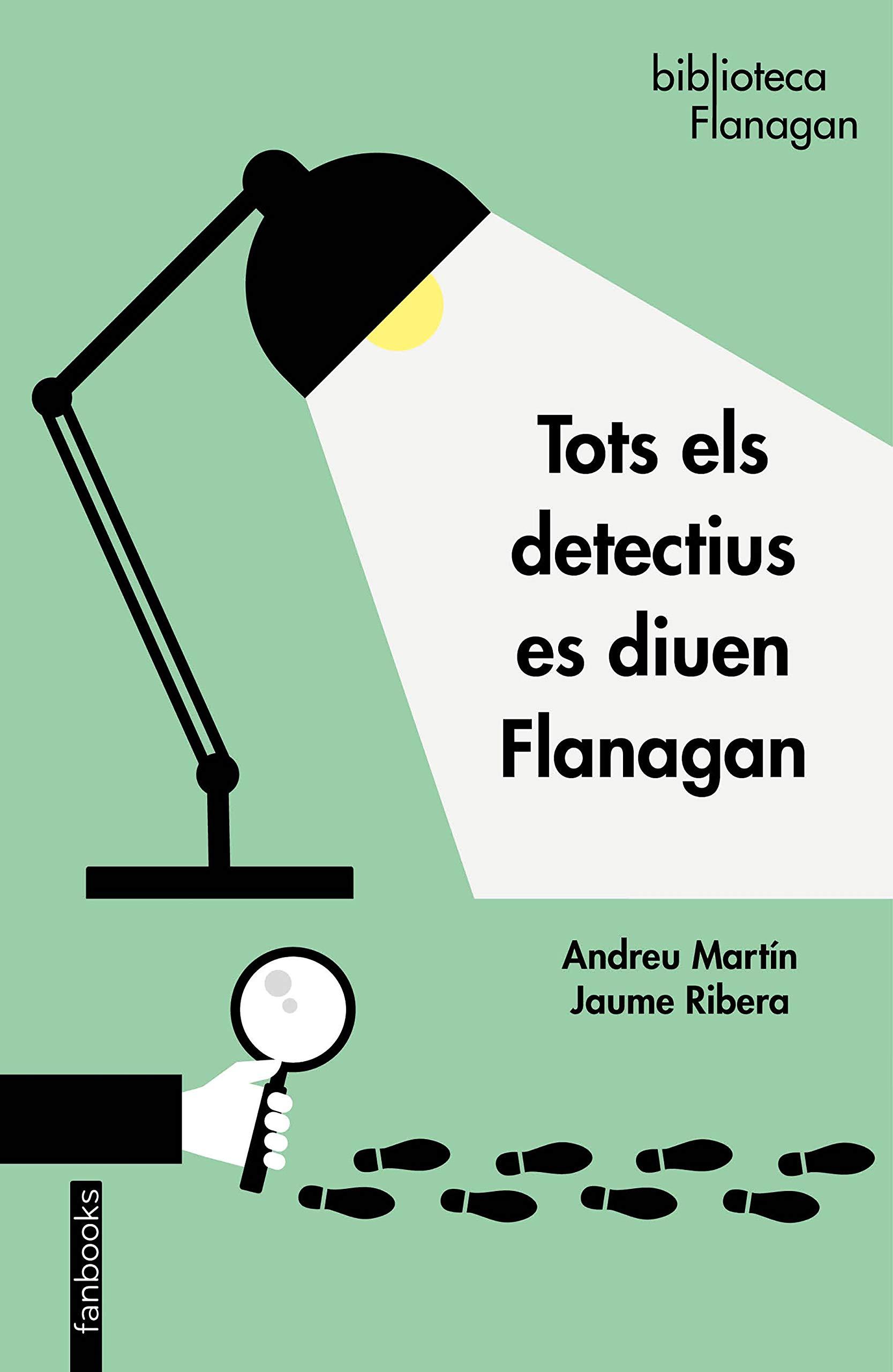 Tots els detectius es diuen Flanagan Biblioteca Flanagan: Amazon.es: Martín Andreu / Ribera Jaume: Libros