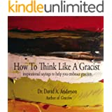How To Think Like A Gracist: inspirational sayings to help you embrace gracism (9780692873571 Book 0)