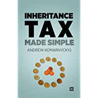 Inheritance Tax Made Simple: The essential guide to understanding inheritance tax