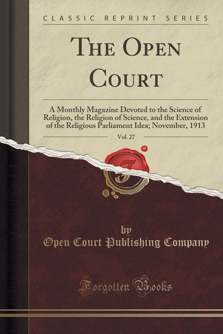 The Open Court, Vol. 27: A Monthly Magazine Devoted to the Science of Religion, the Religion of Science, and the Extension of the Religious Parliament Idea; November, 1913 (Classic Reprint) ebook