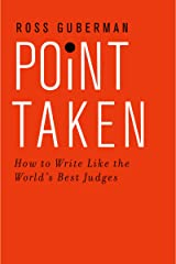Point Taken: How to Write Like the World's Best Judges Kindle Edition
