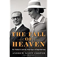 The Fall of Heaven : The Pahlavis and the Final Days of Imperial Iran