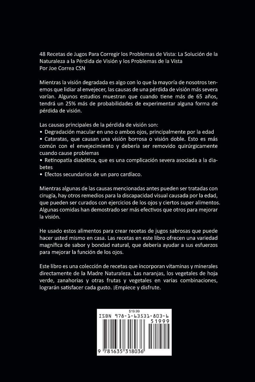 48 Recetas de Jugos Para Corregir Los Problemas de Vista: La Solución de la Naturaleza a la Pérdida de Visión Y Los Problemas de la Vista (Spanish Edition): ...