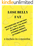 Weight Loss: Lose Belly Fat - 2 inches in 2 months - No exercise- No Diet! Easy Weight Loss: Power Drinks and Simple Habits to lose weight (Weight Loss Health Book 1)