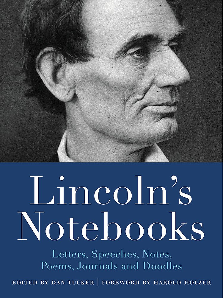 Lincoln's Notebooks: Letters, Speeches, Journals, and Poems (Notebook Series)
