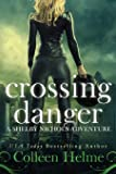 Crossing Danger: A Shelby Nichols Adventure (Volume 7)