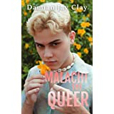 The Crucifixion and Resurrection of Malachi the Queer: Gay Fiction (The Clay Gay Universe Book 1)