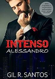 Intenso Alessandro (História completa, versão dele)