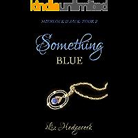 Something Blue (Sherlock & Jack Book 2)