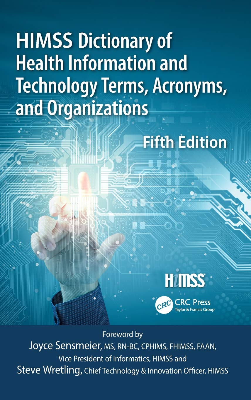 HIMSS Dictionary of Health Information and Technology Terms, Acronyms and Organizations (HIMSS Book Series) (English and English Edition) by Productivity Press