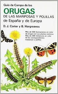 Guía de campo de orugas, mariposas y polillas de España y Europa by David J. Carter;Brian Hargreaves 1987-10-01: Amazon.es: David J. Carter;Brian Hargreaves: Libros