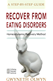 Recover from Eating Disorders: Homeodynamic Recovery Method, A Step-by-Step Guide (English Edition)