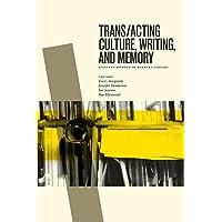 Trans/acting Culture, Writing, and Memory: Essays in Honour of Barbara Godard