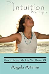 The Intuition Principle: How to Attract the Life You Dream Of Paperback