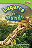 Lugares del mundo (Places Around the World) (Spanish Version) (TIME FOR KIDS® Nonfiction Readers) (Spanish Edition)