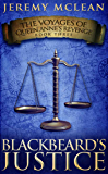 Blackbeard's Justice (The Voyages of Queen Anne's Revenge Book 3)