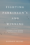 Fighting  Parkinson's...and Winning: A memoir of my recovery from Parkinson's Disease