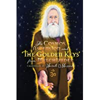 The Cosmos, Ascension and 'The Golden Keys' from Melchizedek
