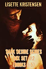 Dark Desire Series Box Set #2 (Books 3-5) Kindle Edition